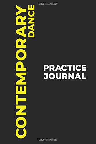 Contemporary Dance Practice Journal: The Perfect Gift to Capture Your Contemporary Dance Moments! (Paperback, 6x9in, 15x23cm, 100 pages)