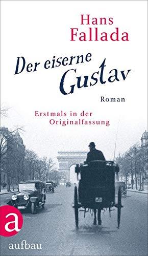 Der eiserne Gustav: Roman. Urfassung