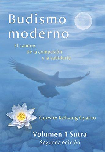 Budismo moderno: El camino de la compasión y la sabiduría – volumen 1: Sutra