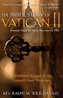 The Inside Story of Vatican II: A Firsthand Account of the Council's Inner Workings