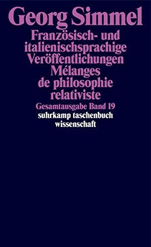 Gesamtausgabe in 24 Bänden: Band 19: Französisch- und italienischsprachige Veröffentlichungen. Mélanges de philosophie relativiste (suhrkamp taschenbuch wissenschaft)