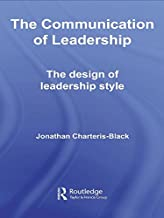 The Communication of Leadership: The Design of Leadership Style (Routledge Studies in Linguistics)