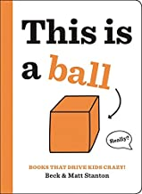 Books That Drive Kids CRAZY!: This Is a Ball