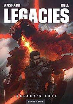 Legacies (Galaxy's Edge Book 11) by [Jason Anspach, Nick Cole]