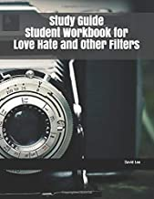 Study Guide Student Workbook for Love Hate and Other Filters