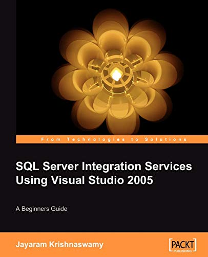 Beginners Guide to SQL Server Integration Services Using Visual Studio 2005 (English Edition)