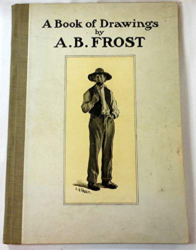 A Book of Drawings by A. B. Frost