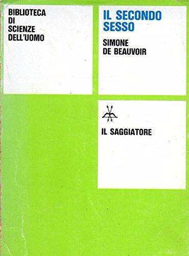 IL SECONDO SESSO SIMONE DE BEAUVOIR R.CANTINI M.ANDREOSE IL SAGGIATORE
