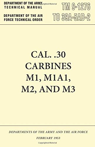 Cal. .30 Carbines M1, M1A1, M2, and M3 Rifles TM 9-1276
