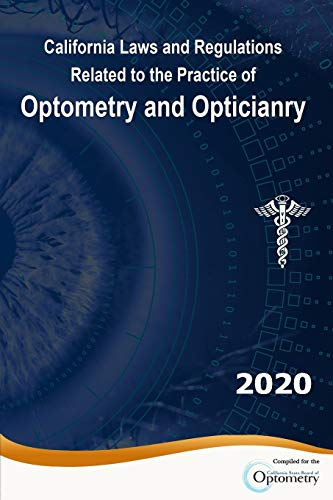 Compare Textbook Prices for California Laws and Regulations Related to the Practice of Optometry and Opticianry: 2020 Edition  ISBN 9781890305468 by California, State of