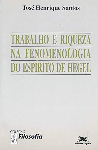 Trabalho e riqueza na fenomenologia do espírito de Hegel