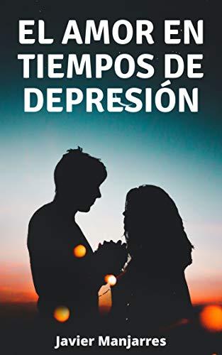 El amor en tiempos de depresión: Para amar primero debes sanar