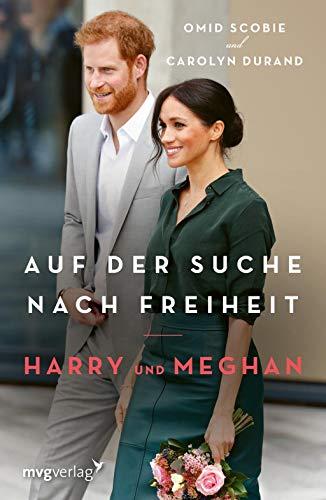 Harry und Meghan: Auf der Suche nach Freiheit: Der internationale Bestseller