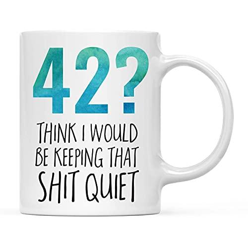 Taza de café Taza de café divertida de la novedad ¿Cumpleaños 42? Lo que mantendría en silencio, divertido, ingenioso, grosero, humorístico, regalo de cumpleaños, ideas para él, su compañero de trabaj