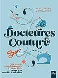 Docteures Couture: 100 questions, 500 réponses pour ne pas vous emmêler les aiguilles