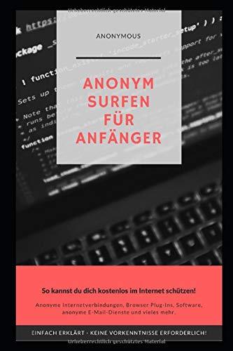 Anonym surfen für Anfänger: So kannst du dich kostenlos im Internet schützen und bleibst anonym!