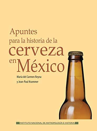 Apuntes para la historia de la cerveza en México (Enlace) eBook: Reyna,María del Carmen, Krammer, Jean-Paul: Amazon.es: Tienda Kindle