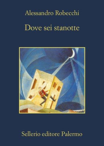 Dove sei stanotte (Le avventure di Carlo Monterossi Vol. 2)