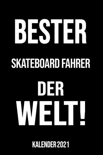 Bester Skateboard Fahrer der Welt!: Kalender 2021 A5 I 160 Seiten I Taschenkalender 2021 I Buchkalender 2021 I Schönes Geschenk Kollegen & Familie