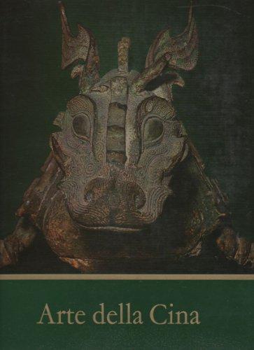 Arte della Cina. Bronzi, giada, sculture, ceramiche