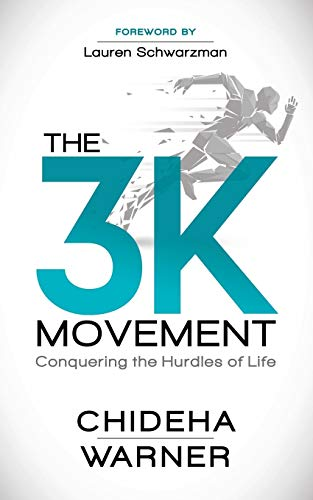Compare Textbook Prices for The 3K Movement: Conquering the Hurdles of Life  ISBN 9781642796735 by Warner, Chideha