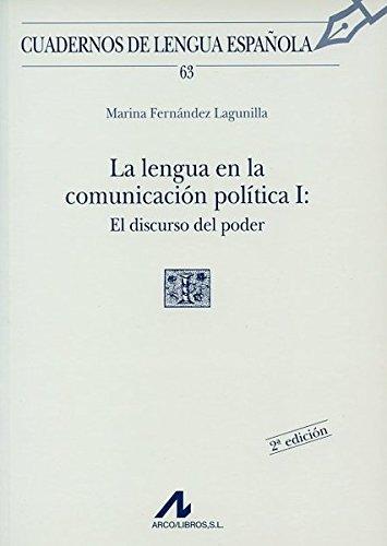 La lengua en la comunicación política, el discurso del poder (I cuadradro) (Cuadernos de lengua)