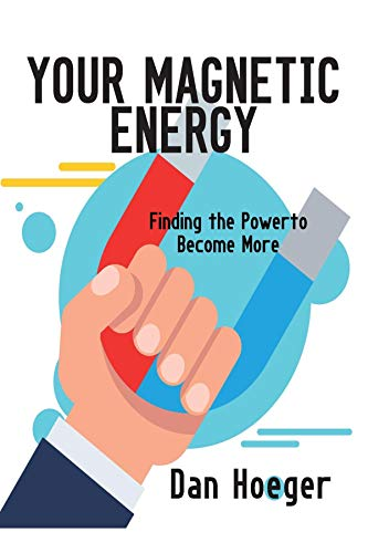 Your Magnetic Energy: Finding The Power To Become More
