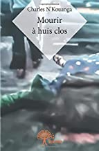 Mourir à huis clos (French Edition)