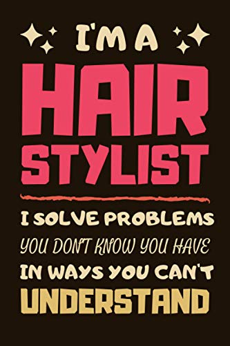 Hair Stylist Gifts: Lined Notebook Journal Paper Blank, a Gift for Hair Stylist to Write in (Volume 1)