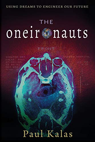 The Oneironauts: Using dreams to engineer our future