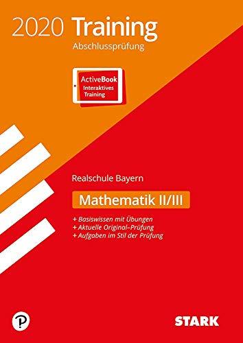 STARK Training Abschlussprüfung Realschule 2020 - Mathematik II/III - Bayern: Ausgabe mit ActiveBook