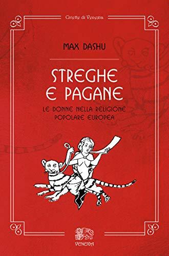 Streghe e pagane, le donne nella religione popolare europea
