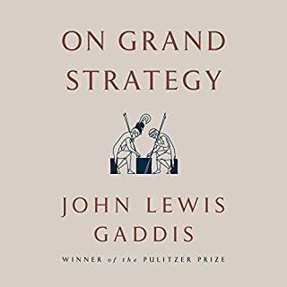On Grand Strategy                   Written by:                                                                                                                                 John Lewis Gaddis                               Narrated by:                                                                                                                                 Mike Chamberlain                      Length: 11 hrs and 2 mins     9 ratings     Overall 3.7