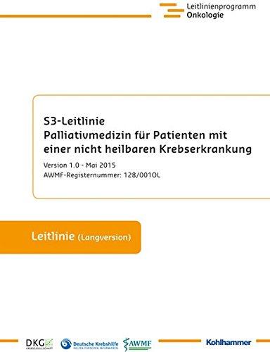 S3-Leitlinie Palliativmedizin für Patienten mit einer nicht heilbaren Krebserkrankung