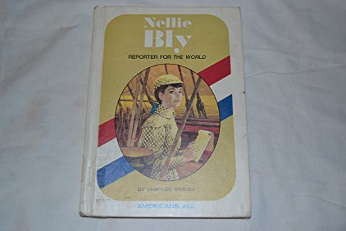 Nellie Bly, Reporter for the World - Book  of the Gateway Biographies