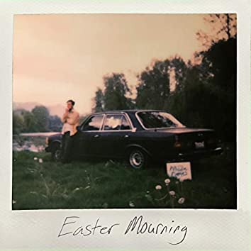 Easter Mourning