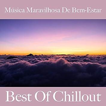 Música Maravilhosa de Bem-Estar: Best Of Chillout