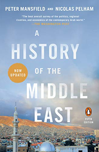 Compare Textbook Prices for A History of the Middle East: Fifth Edition Revised, Updated Edition ISBN 9780143121909 by Mansfield, Peter,Pelham, Nicolas