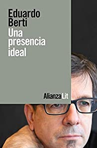 Una presencia ideal par Eduardo Berti
