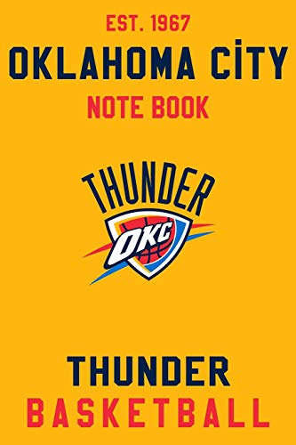 Oklahoma City Thunder : Oklahoma City Thunder Notebook & Journal - NBA Fan Essential : NBA Basketball Sport Notebook - Journal - Diary: Oklahoma City ... Appreciation - 110 pages   Size: 6 x 9 Inch