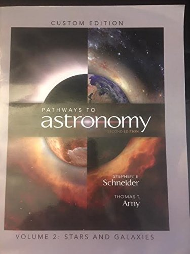 Pathways to Astronomy Volume 2: Stars and Galaxies (Custom Edition)