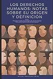 Los Derechos Humanos: notas sobre su origen y definición: 1