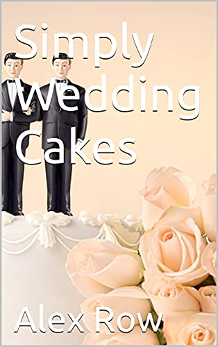 Simply Wedding Cakes (English Edition)