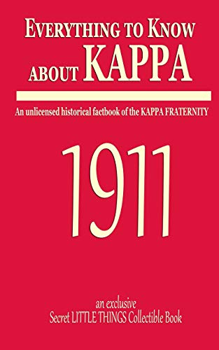 Everything to know about KAPPA: An unlicensed historical factbook of the KAPPA FRATERNITY