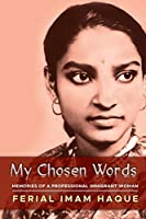 My Chosen Words: Memories of a Professional Immigrant Woman