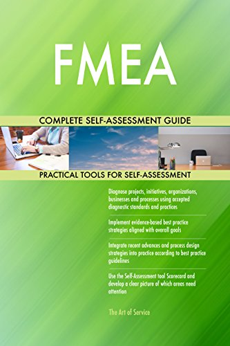 FMEA All-Inclusive Self-Assessment - More than 680 Success Criteria, Instant Visual Insights, Comprehensive Spreadsheet Dashboard, Auto-Prioritized for Quick Results