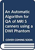 Faulkner, M: Automatic Algorithm for QA of MRI Scanners usin