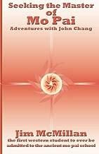 Seeking the Master of Mo Pai: Adventures with John Chang