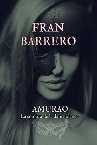 AMURAO: La sombra de la Dama Blanca