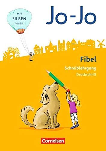 Jo-Jo Fibel - Allgemeine Ausgabe - Neubearbeitung 2016: Schreiblehrgang Druckschrift